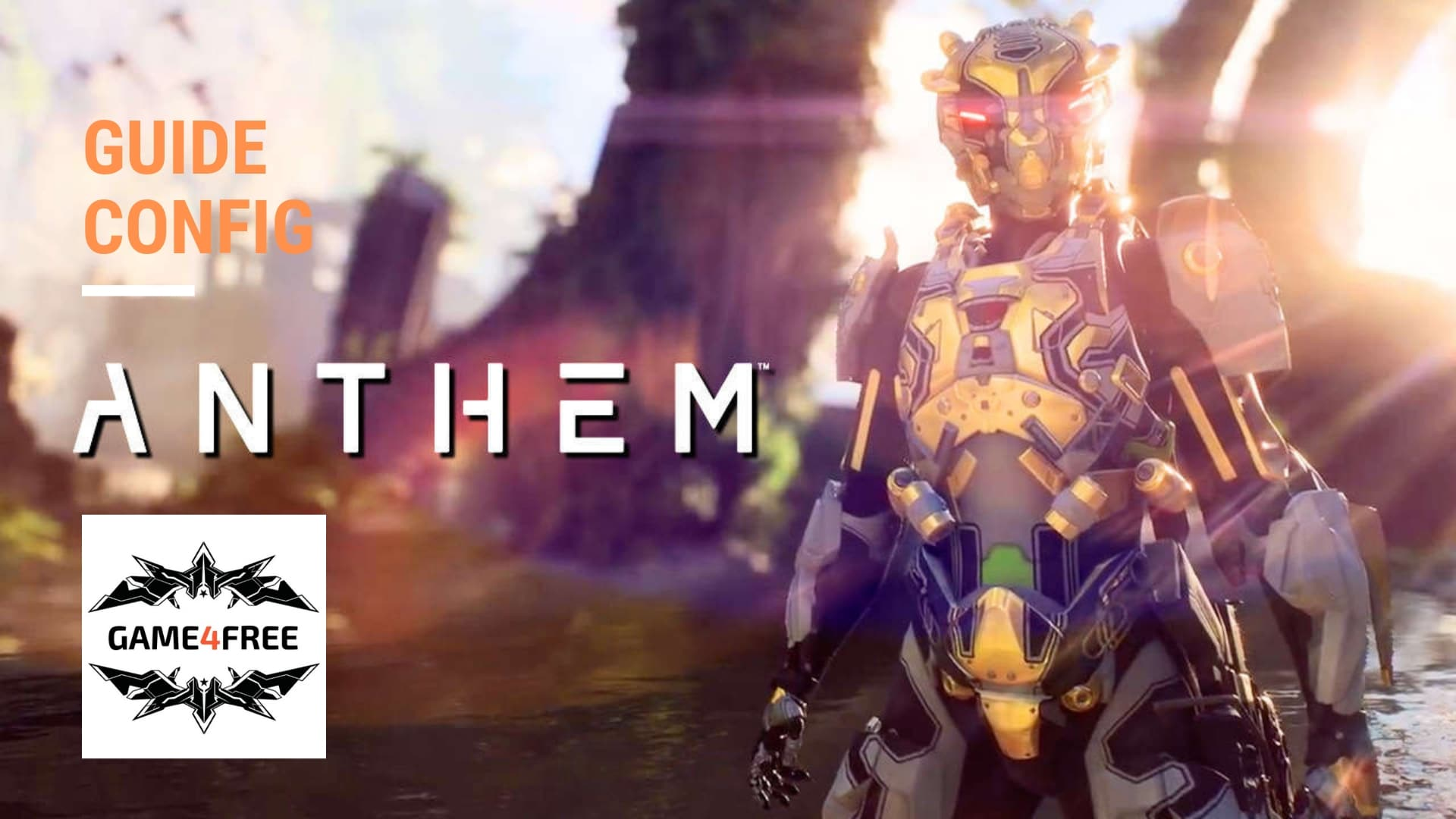 Guide Config PC Anthem